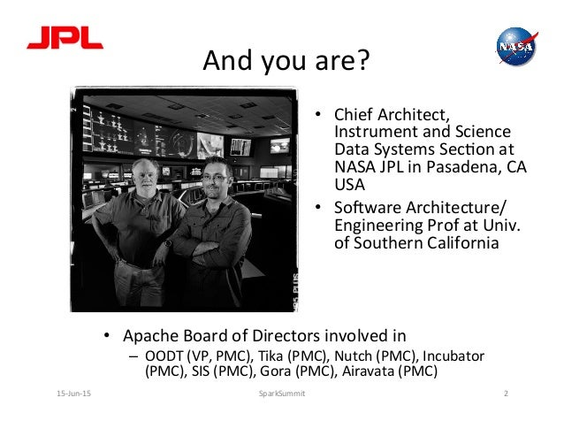 And  you  are?   • Apache  Board  of  Directors  involved  in   – OODT  (VP,  PMC),  Tika  (PM...