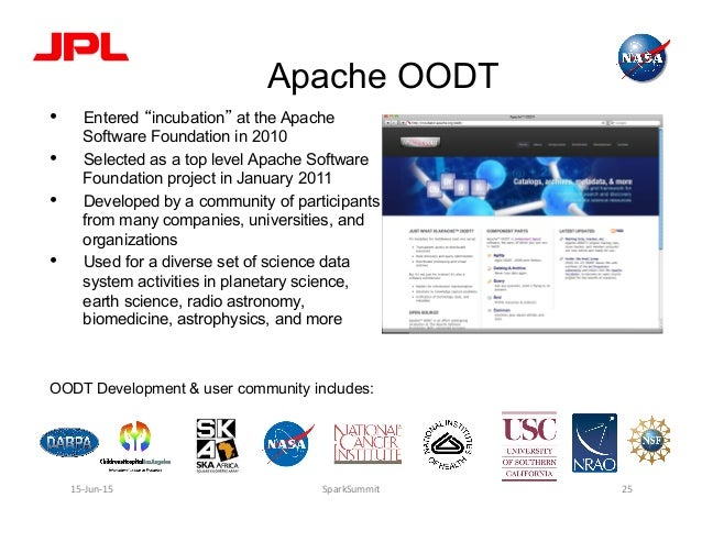 """Apache OODT • Entered """"incubation"""" at the Apache Software Foundation in 2010 • Selected as a top level Apache Software F..."""
