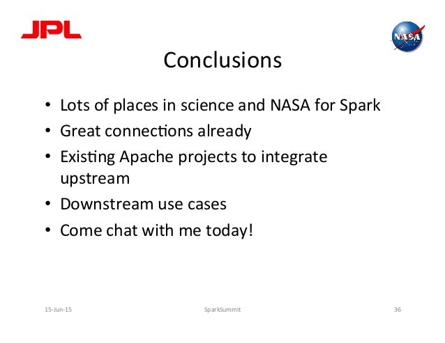 Conclusions   • Lots  of  places  in  science  and  NASA  for  Spark   • Great  connecLons  alre...