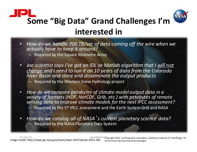 """Some  """"Big  Data""""  Grand  Challenges  I'm   interested  in   • How  do  we  handle  700  TB/sec..."""