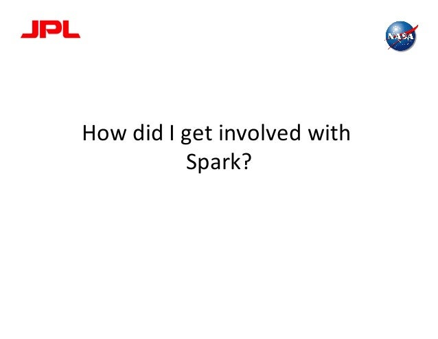 How  did  I  get  involved  with   Spark?