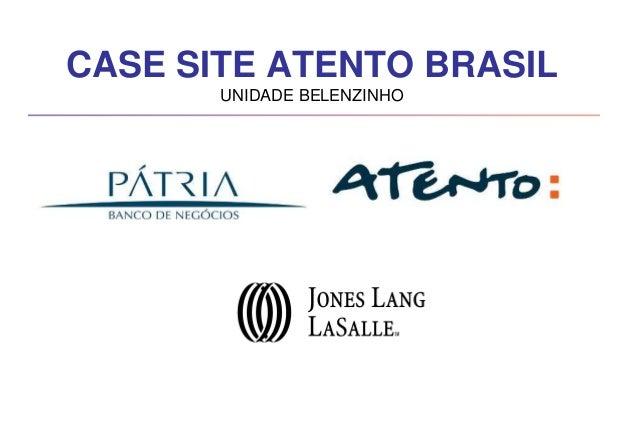 CASE SITE ATENTO BRASIL UNIDADE BELENZINHO