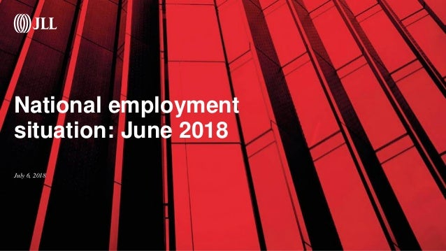 National employment situation: June 2018 July 6, 2018