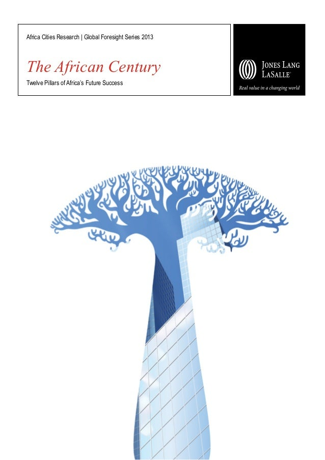 Africa Cities Research | Global Foresight Series 2013  The African Century Twelve Pillars of Africa's Future Success