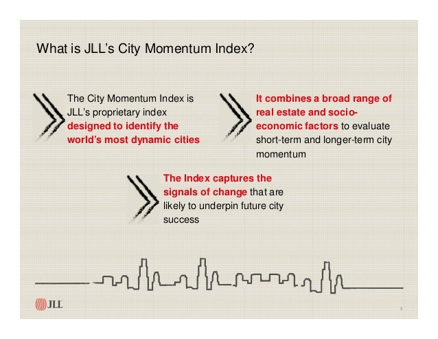 The World's Most Dynamic Cities - JLL City Momentum Index 2017 Slide 3