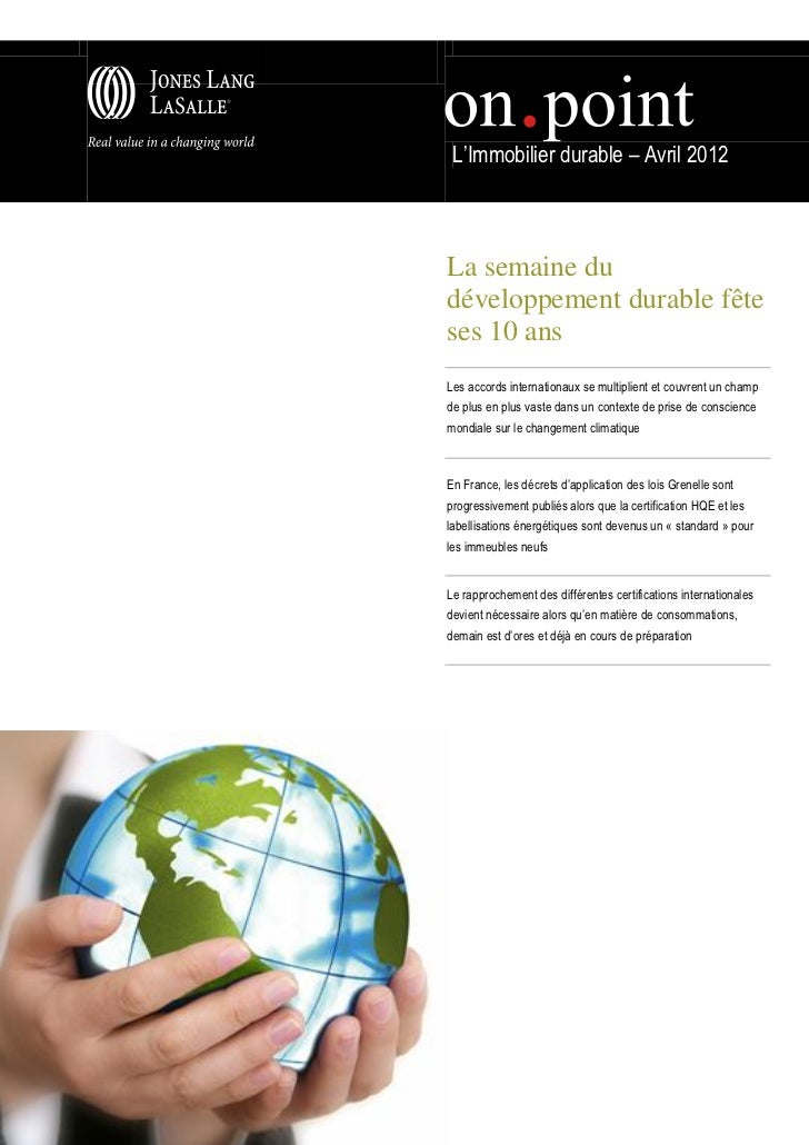 "L""Immobilier durable – Avril 2012La semaine dudéveloppement durable fêteses 10 ansLes accords internationaux se multiplien..."