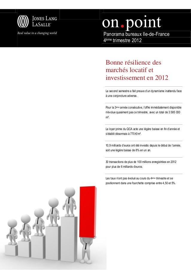 Panorama bureaux Ile-de-France4ème trimestre 2012Bonne résilience desmarchés locatif etinvestissement en 2012Le second sem...