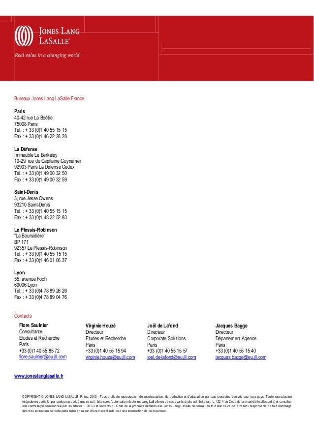 Bureaux Jones Lang LaSalle FranceParis40-42 rue La Boétie75008 ParisTél. : + 33 (0)1 40 55 15 15Fax : + 33 (0)1 46 22 28 2...