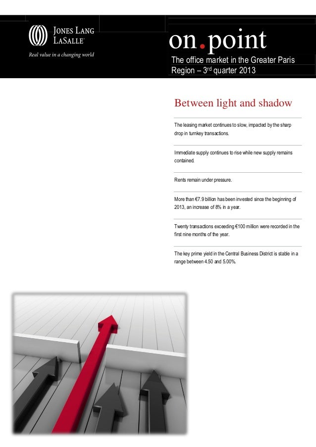 The office market in the Greater Paris Region – 3rd quarter 2013  Between light and shadow The leasing market continues to...