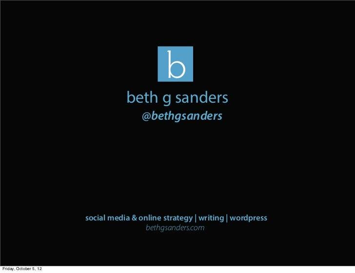 beth g sanders                                        @bethgsanders                        social media & online strategy ...