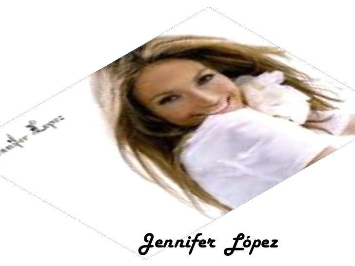 Jennifer  López<br />