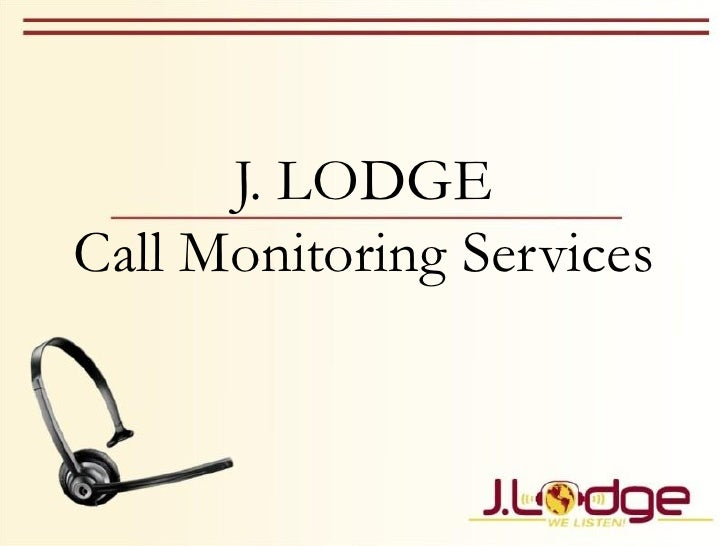 J. LODGE Call Monitoring Services