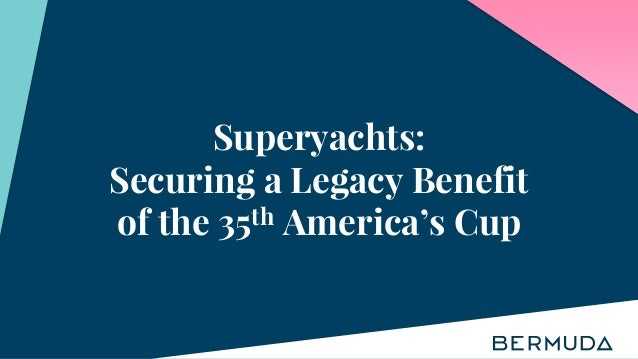 Superyachts: Securing a Legacy Benefit of the 35th America's Cup