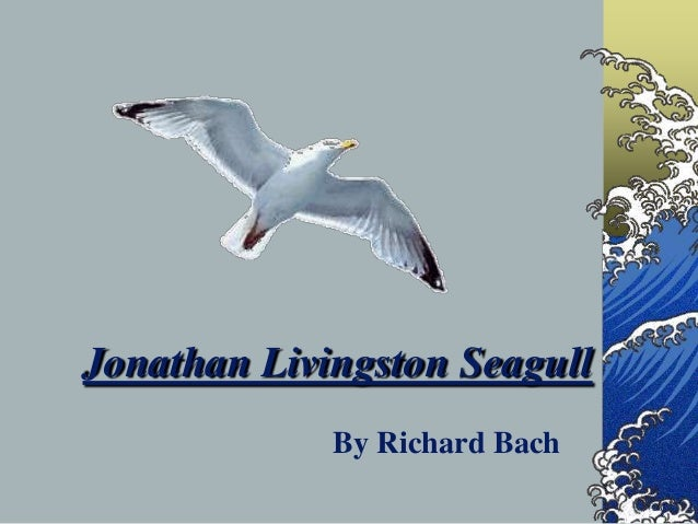 Jonathan Livingston Seagull             By Richard Bach