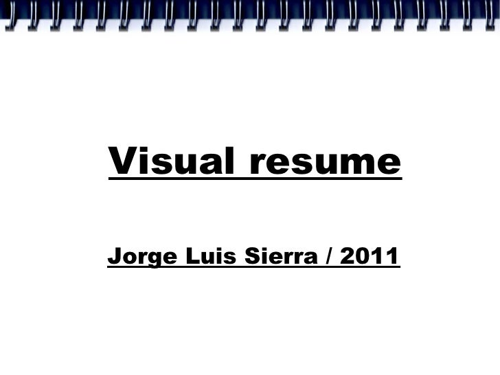 Visual resumeJorge Luis Sierra / 2011