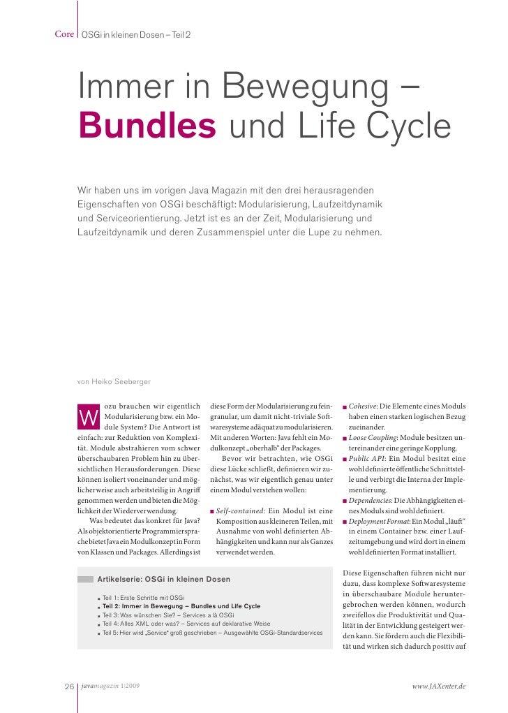 Core OSGi in kleinen Dosen – Teil 2          Immer in Bewegung –      Bundles und Life Cycle      Wir haben uns im vorigen...