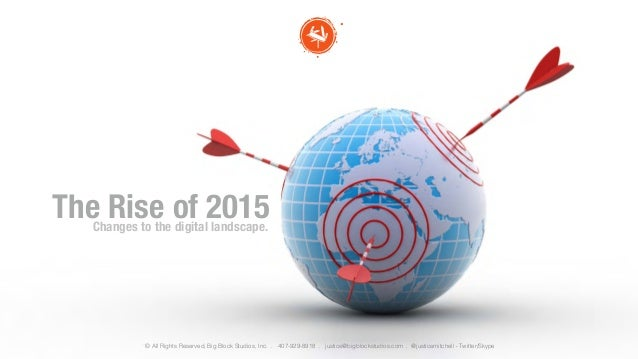 The Rise of 2015 ˙© All Rights Reserved, Big Block Studios, Inc. . 407-929-8918 . justice@bigblockstudios.com . @justicemi...