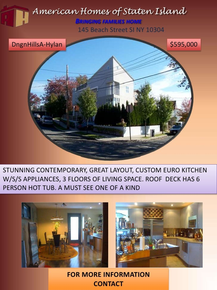 American Homes of Staten IslandBringing families home<br />145 Beach Street SI NY 10304<br />DngnHillsA-Hylan<br />$595,00...