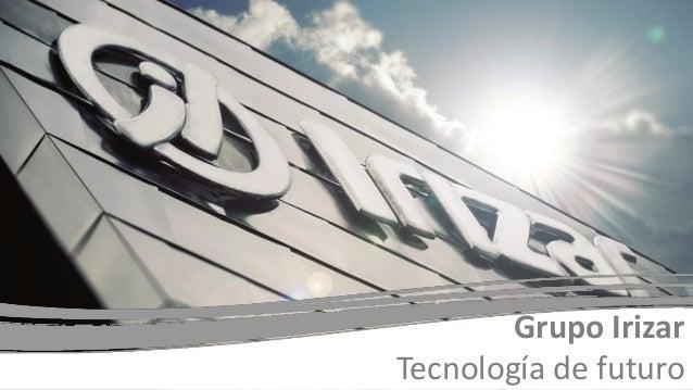 Grupo Irizar Tecnología de futuro