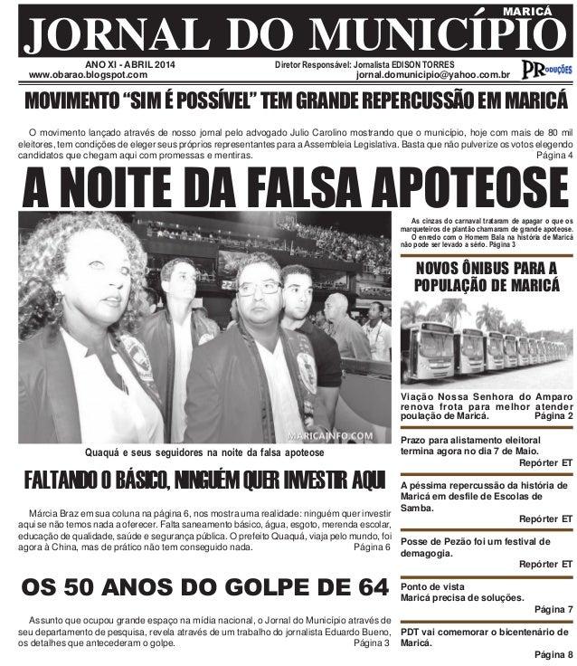 ANO XI - ABRIL 2014 Diretor Responsável: Jornalista EDISON TORRES JORNAL DO MUNICÍPIO MARICÁ www.obarao.blogspot.com jorna...
