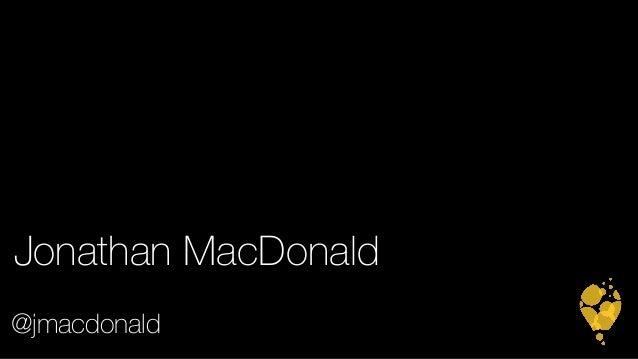 Jonathan MacDonald  @jmacdonald