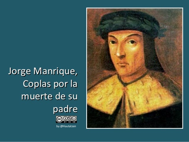 Jorge Manrique,   Coplas por la   muerte de su          padre          by @Hautatzen