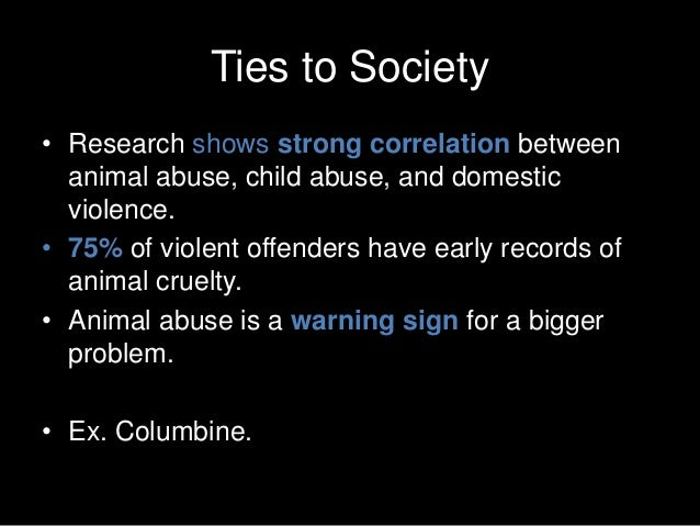 a group presentation on animal abuse One form of animal cruelty is overt these organizations would not exist without the dedication of a group of caring individuals who truly believe every life.