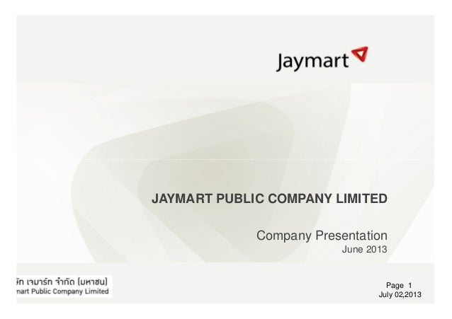 Photo Album by Songsak (ที่ปรึกษา Marcom)JAYMART PUBLIC COMPANY LIMITED Company Presentation June 2013 Page 1 July 02,2013