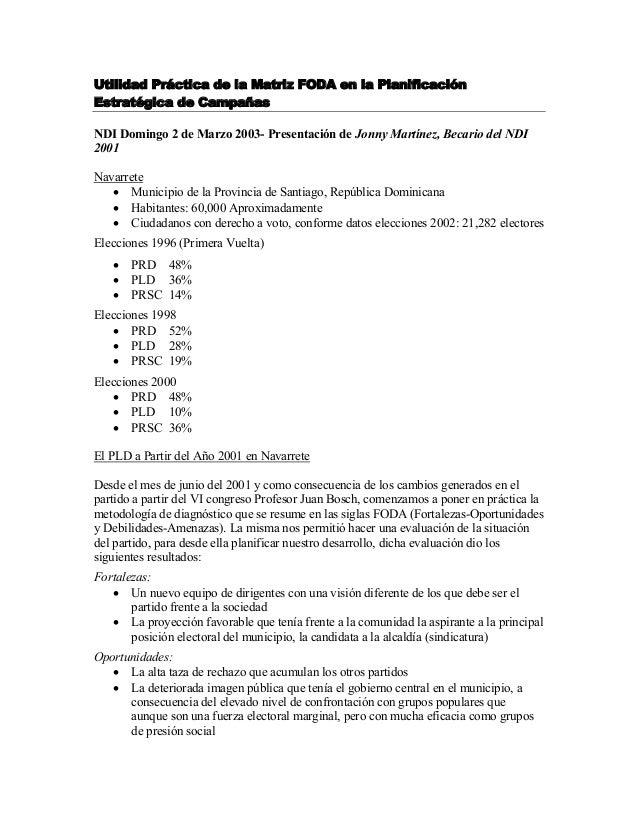 Utilidad Práctica de la Matriz FODA en la PlanificaciónEstratégica de CampañasNDI Domingo 2 de Marzo 2003- Presentación de...