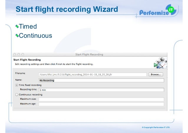 Start flight recording Wizard Timed Continuous  © Copyright Performize-IT LTD.