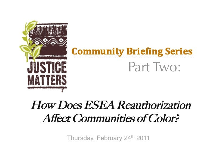 Part Two:How Does ESEA Reauthorization Affect Communities of Color?      Thursday, February 24th 2011