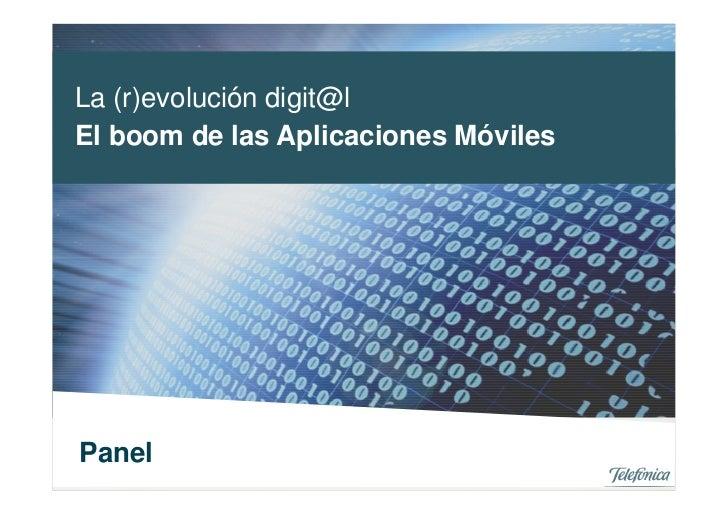 La (r)evolución digit@lEl boom de las Aplicaciones MóvilesPanel