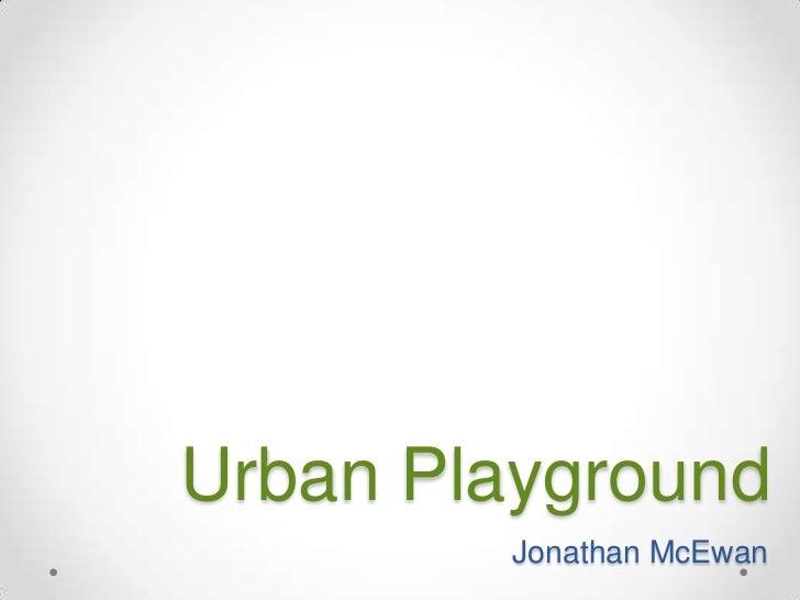 Urban Playground<br />Jonathan McEwan<br />