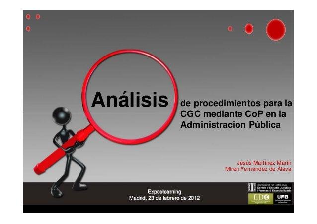 de procedimientos para la CGC mediante CoP en la Administración Pública Análisis Jesús Martínez Marín Miren Fernández de Á...