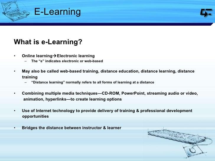"""E-Learning <ul><li>What is e-Learning? </li></ul><ul><li>Online learning  Electronic learning </li></ul><ul><ul><li>The """"..."""