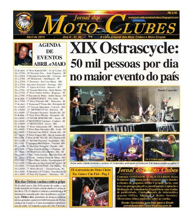 OTOM CAbril de 2014 - Ano II - N°. 04 - A voz e o mural dos Moto Clubes e Moto Grupos LUBES Jornal dos R$ 0,50 www.jornald...