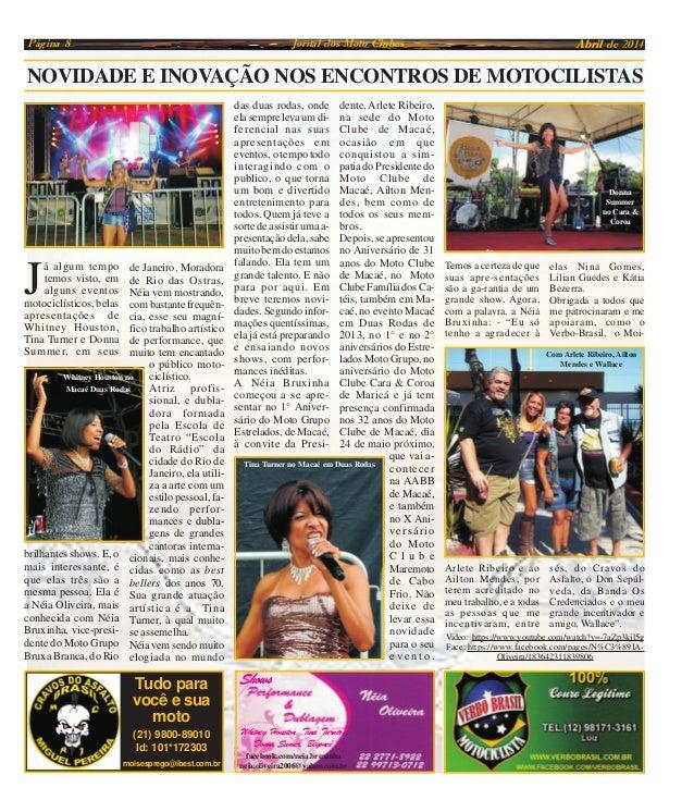 Página 8 Jornal dos Moto Clubes Abril de 2014 J á algum tempo temos visto, em alguns eventos motociclísticos, belas aprese...
