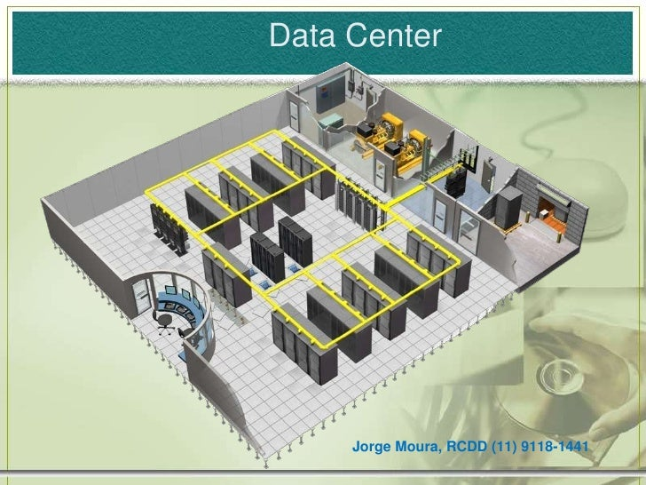 Data Center <br />Jorge Moura, RCDD (11) 9118-1441<br />