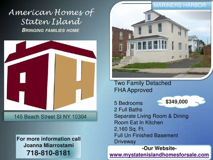 MARINERS HARBOR<br />American Homes of Staten IslandBringing families home<br />Two Family Detached<br />FHA Approved<br /...