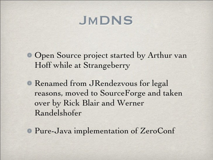 JmDNS : Service Discovery for the 21st Century
