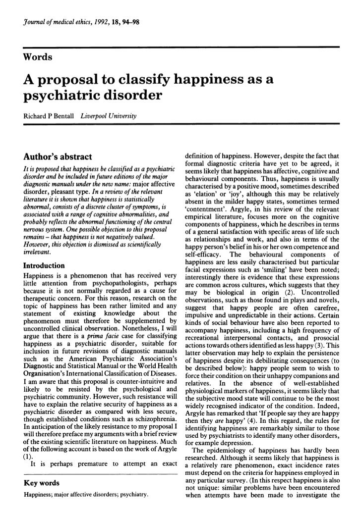 Jfournal of medical ethics, 1992, 18, 94-98WordsA proposal to classify happiness as apsychiatric disorderRichard P Bentall...