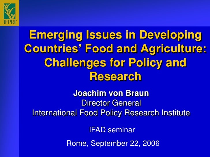 Emerging Issues in Developing Countries' Food and Agriculture:    Challenges for Policy and             Research          ...