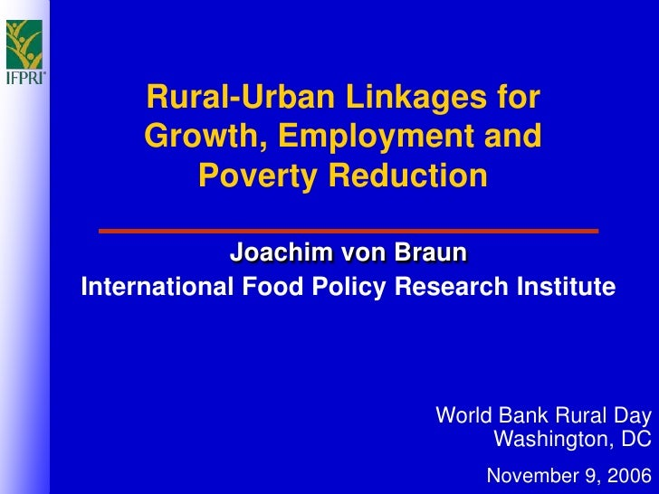 Rural-Urban Linkages for      Growth, Employment and         Poverty Reduction              Joachim von Braun Internationa...