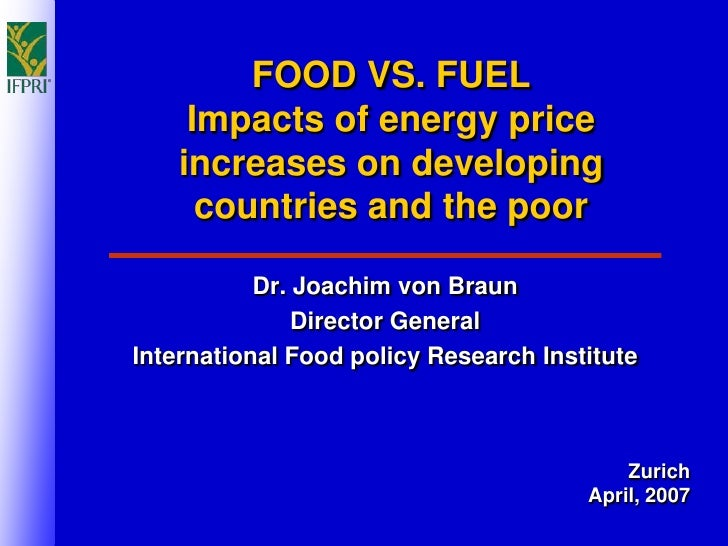 FOOD VS. FUEL      Impacts of energy price     increases on developing       countries and the poor             Dr. Joachi...