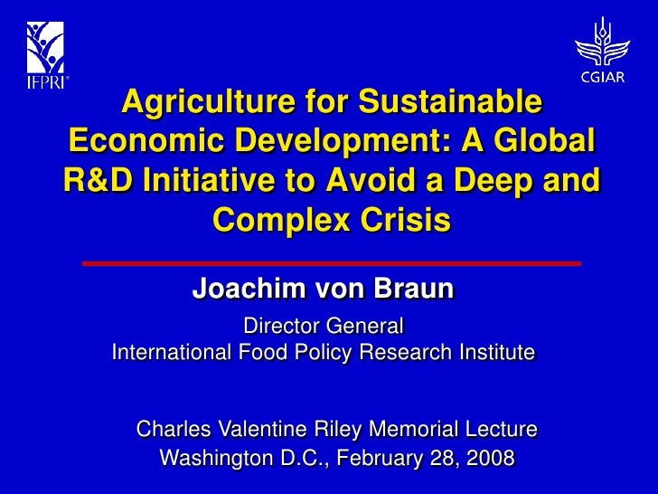 Agriculture for Sustainable Economic Development: A Global R&D Initiative to Avoid a Deep and           Complex Crisis    ...