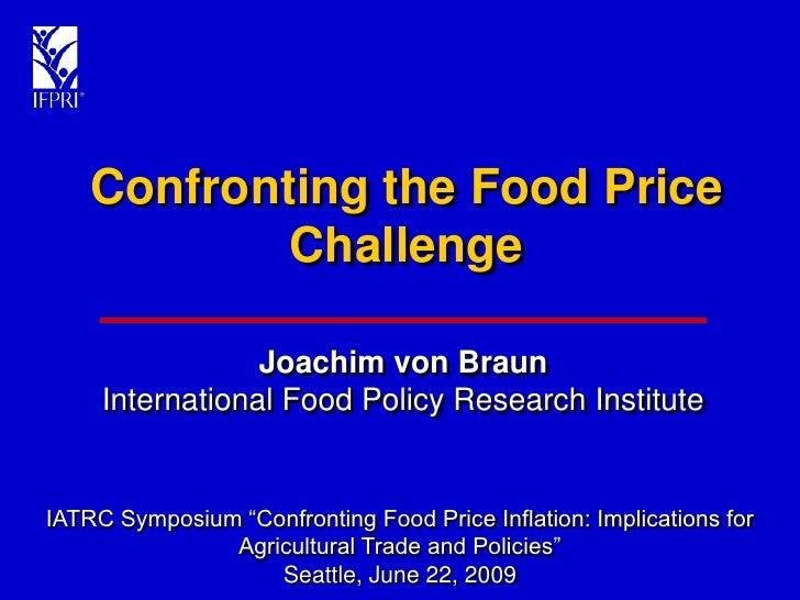 Confronting the Food Price             Challenge                   Joachim von Braun      International Food Policy Resear...
