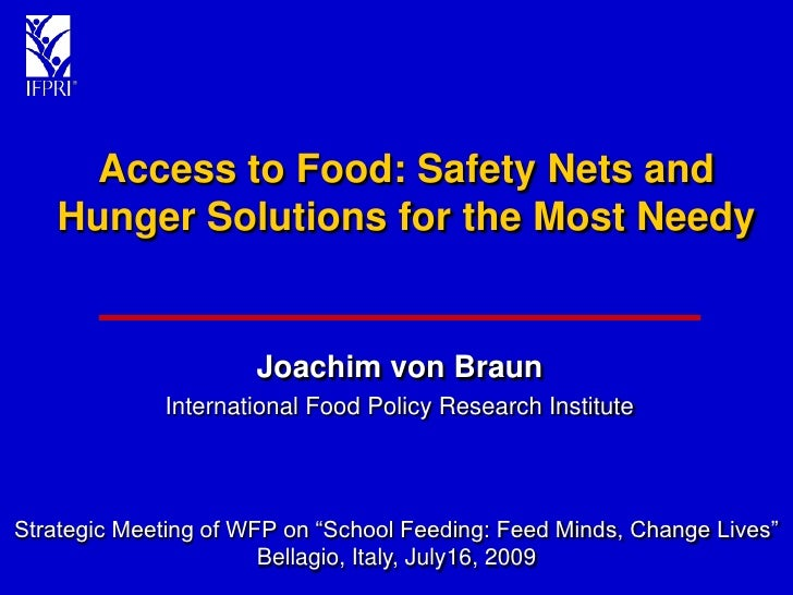 Access to Food: Safety Nets and    Hunger Solutions for the Most Needy                         Joachim von Braun          ...