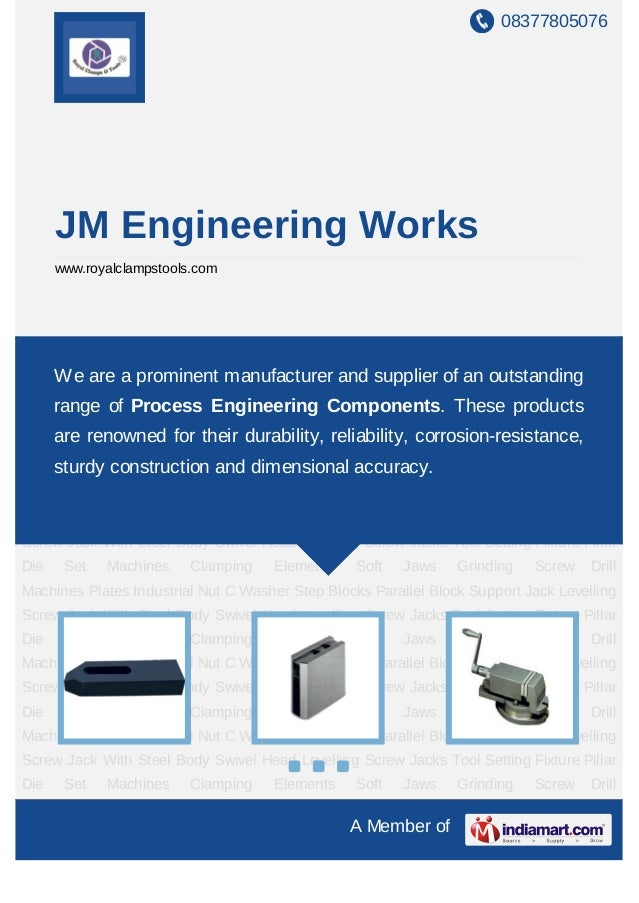 08377805076A Member ofJM Engineering Workswww.royalclampstools.comClamping Elements Soft Jaws Grinding Screw Drill Machine...