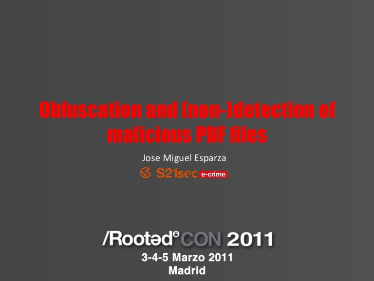 Obfuscation and (non-)detection of malicious PDF files<br />JoseMiguel Esparza<br />