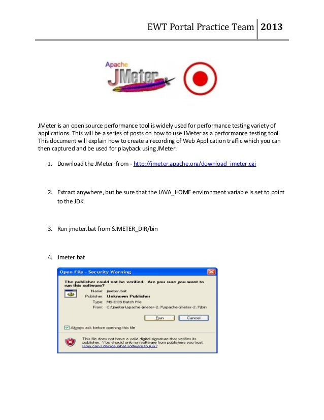 EWT Portal Practice Team 2013  JMeter is an open source performance tool is widely used for performance testing variety of...
